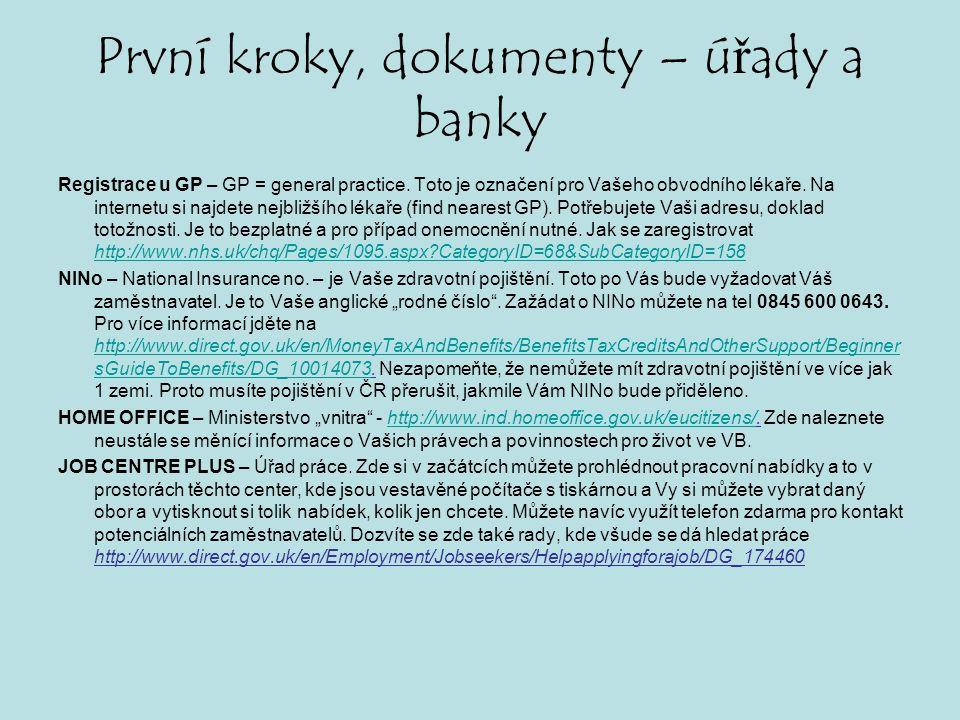 První kroky, dokumenty – úřady a banky