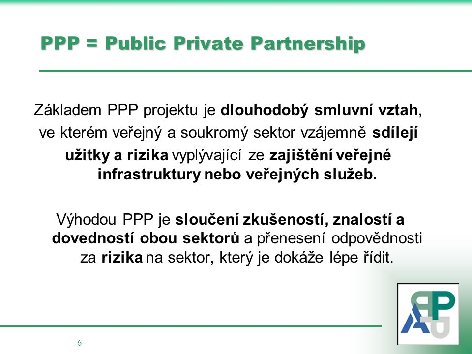 PPP = Public Private Partnership