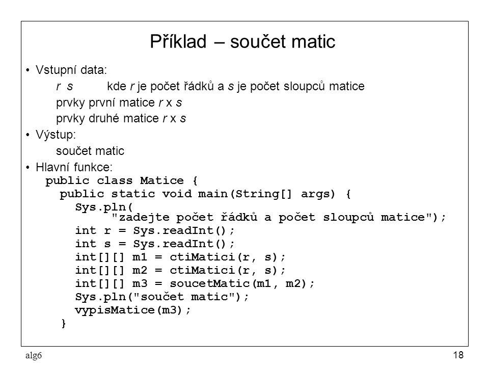 Příklad – součet matic Vstupní data: