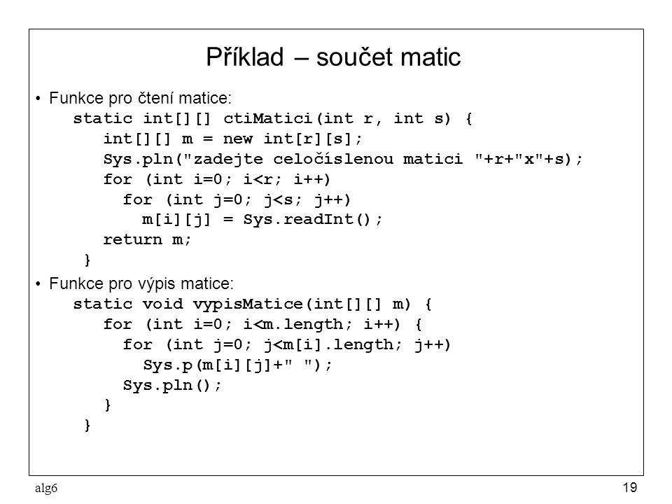 Příklad – součet matic Funkce pro čtení matice: