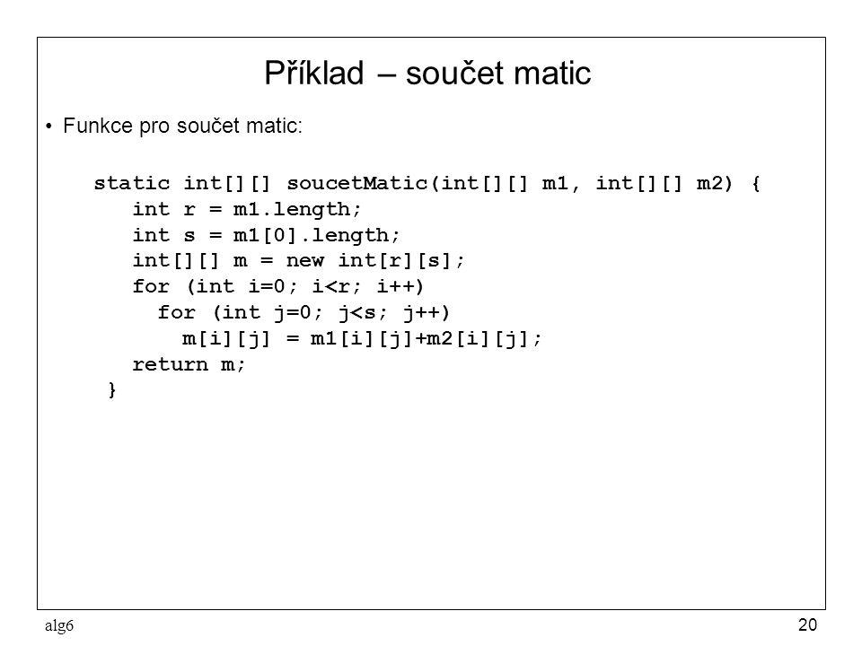 Příklad – součet matic Funkce pro součet matic: