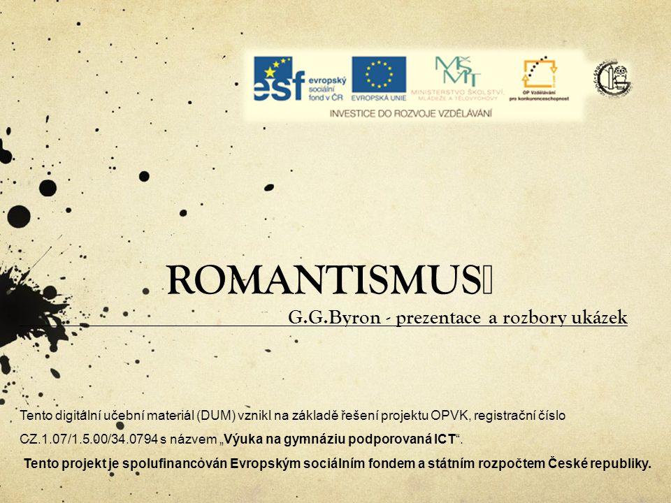 ROMANTISMUS G.G.Byron - prezentace a rozbory ukázek