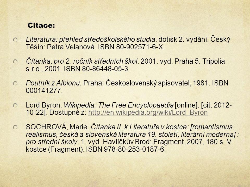 Citace: Literatura: přehled středoškolského studia. dotisk 2. vydání. Český Těšín: Petra Velanová. ISBN 80-902571-6-X.