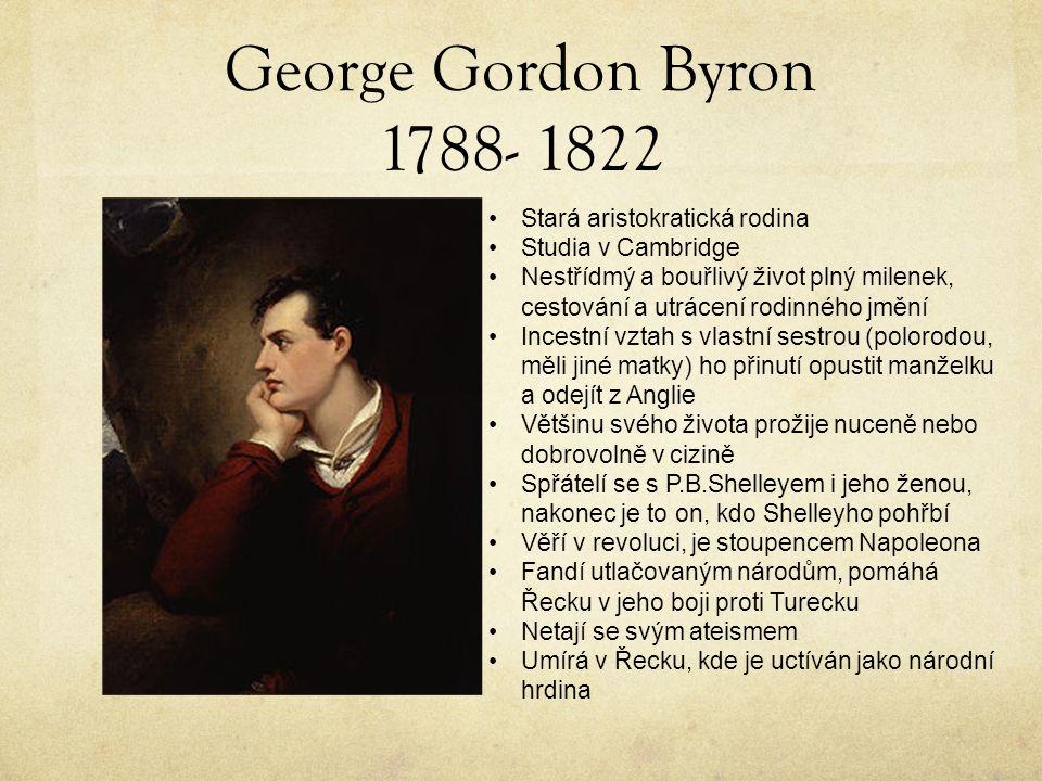 George Gordon Byron 1788- 1822 Stará aristokratická rodina