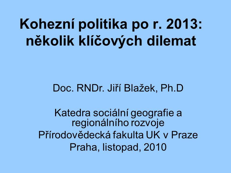Kohezní politika po r. 2013: několik klíčových dilemat