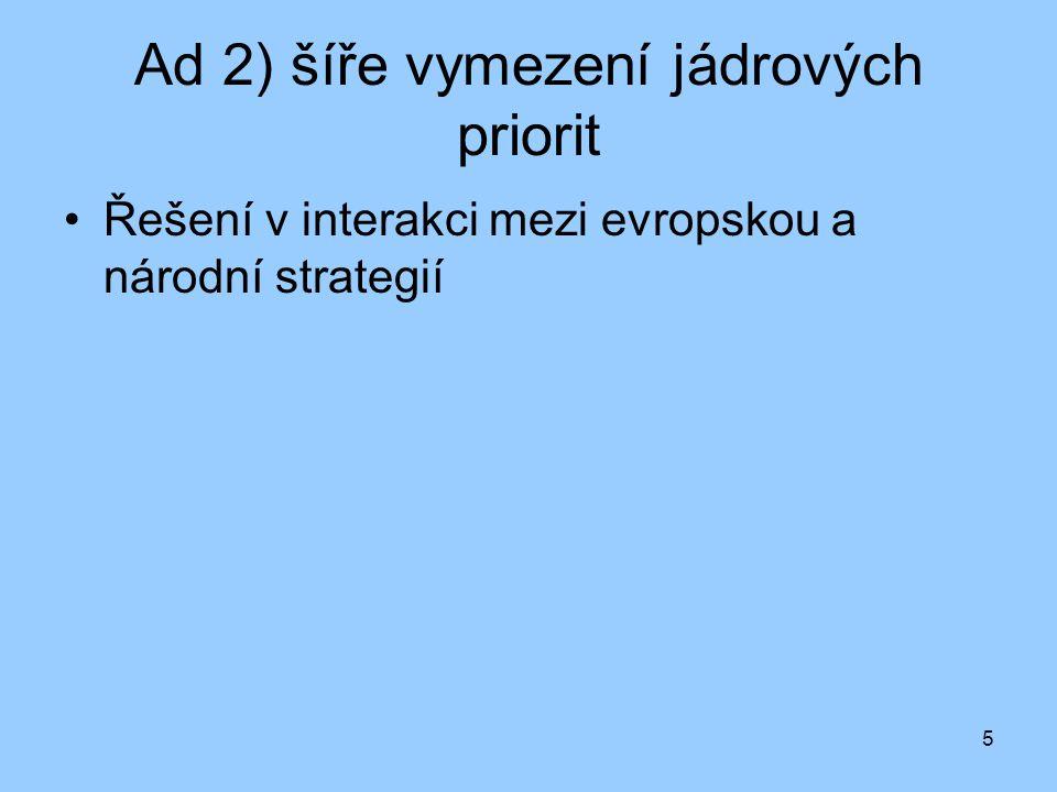 Ad 2) šíře vymezení jádrových priorit