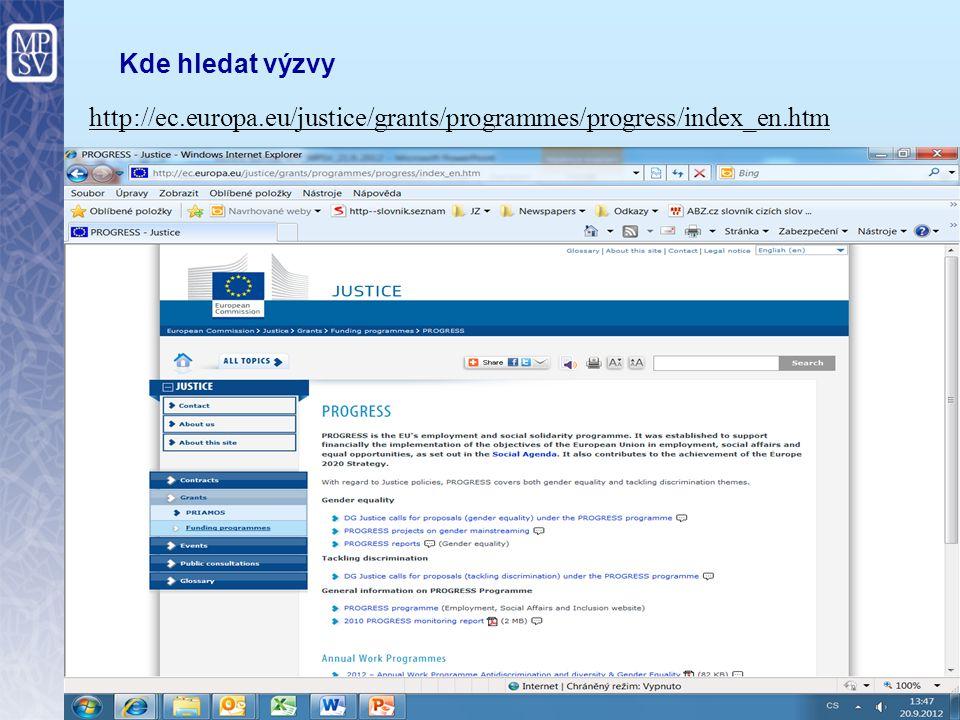 Kde hledat výzvy http://ec.europa.eu/justice/grants/programmes/progress/index_en.htm