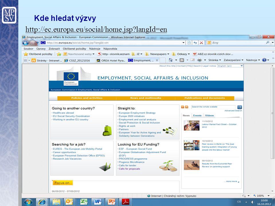 Kde hledat výzvy http://ec.europa.eu/social/home.jsp langId=en