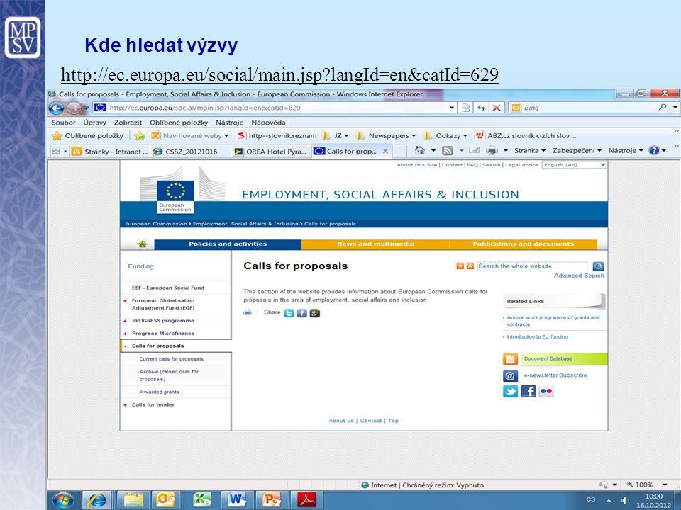 Kde hledat výzvy http://ec.europa.eu/social/main.jsp langId=en&catId=629