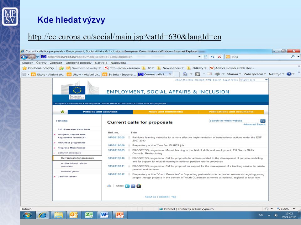 Kde hledat výzvy http://ec.europa.eu/social/main.jsp catId=630&langId=en