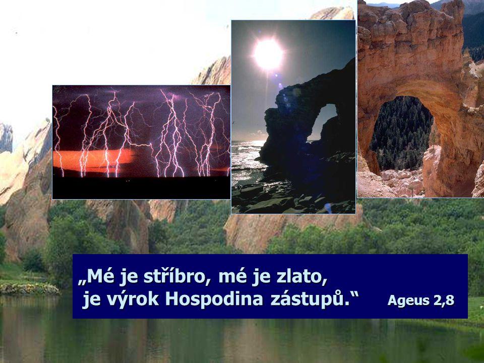 """""""Mé je stříbro, mé je zlato, je výrok Hospodina zástupů. Ageus 2,8"""