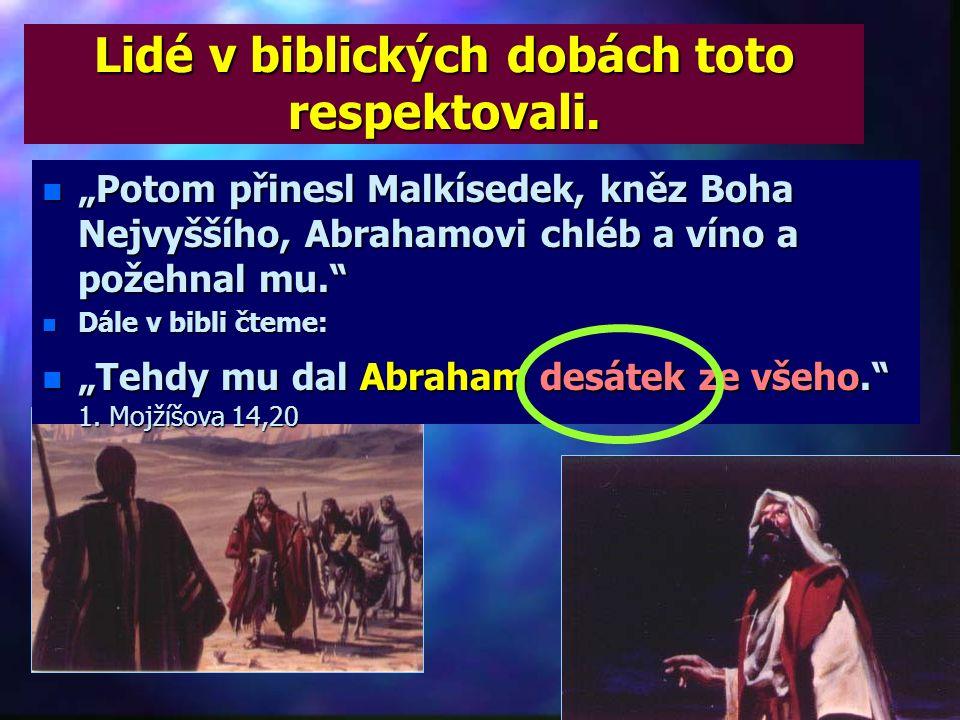 Lidé v biblických dobách toto respektovali.