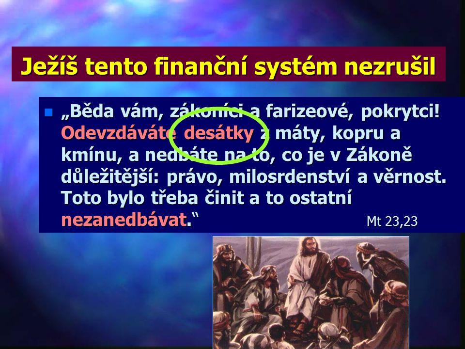 Ježíš tento finanční systém nezrušil