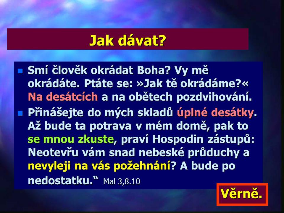 Jak dávat Smí člověk okrádat Boha Vy mě okrádáte. Ptáte se: »Jak tě okrádáme « Na desátcích a na obětech pozdvihování.