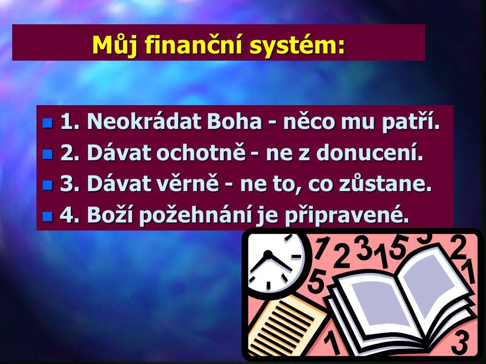 Můj finanční systém: 1. Neokrádat Boha - něco mu patří.