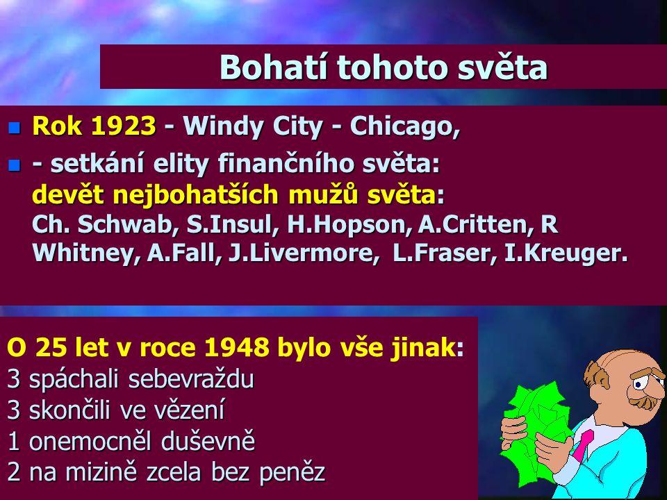 Bohatí tohoto světa Rok 1923 - Windy City - Chicago,