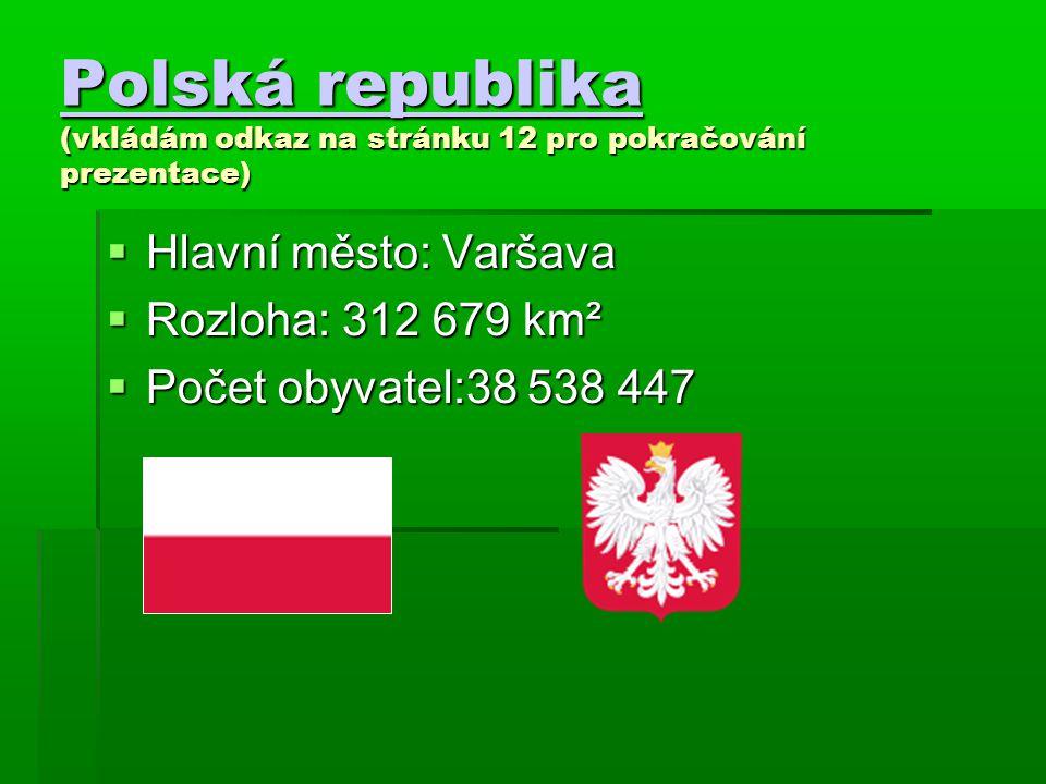 Polská republika (vkládám odkaz na stránku 12 pro pokračování prezentace)