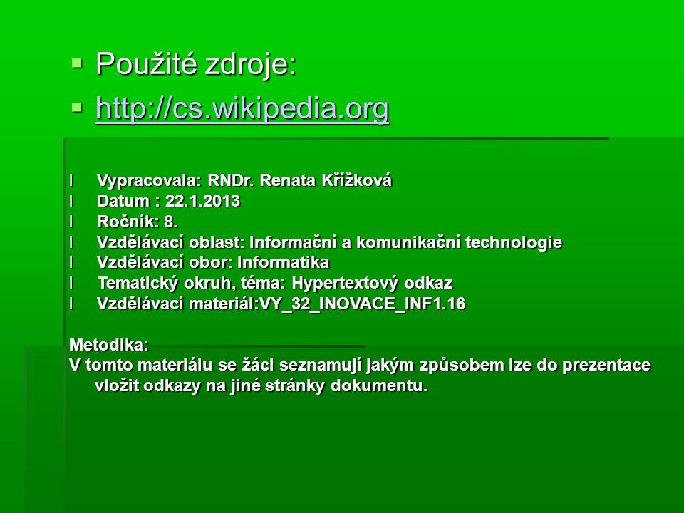 Použité zdroje: http://cs.wikipedia.org