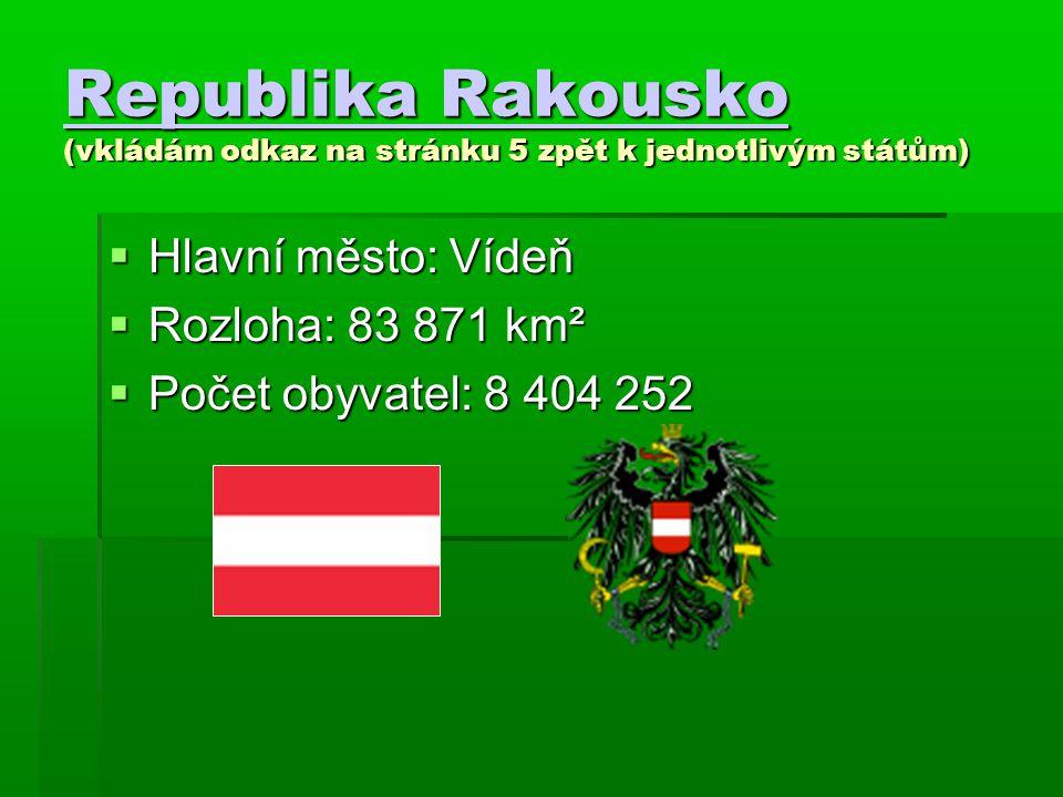 Republika Rakousko (vkládám odkaz na stránku 5 zpět k jednotlivým státům)