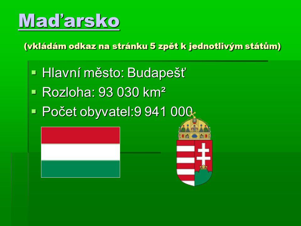 Maďarsko (vkládám odkaz na stránku 5 zpět k jednotlivým státům)