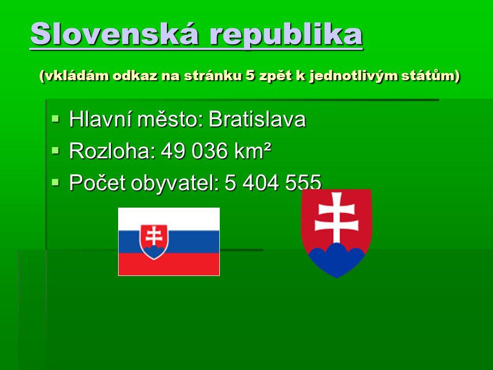 Slovenská republika (vkládám odkaz na stránku 5 zpět k jednotlivým státům)