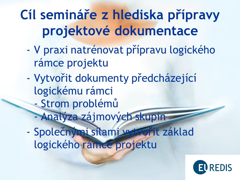 Cíl semináře z hlediska přípravy projektové dokumentace