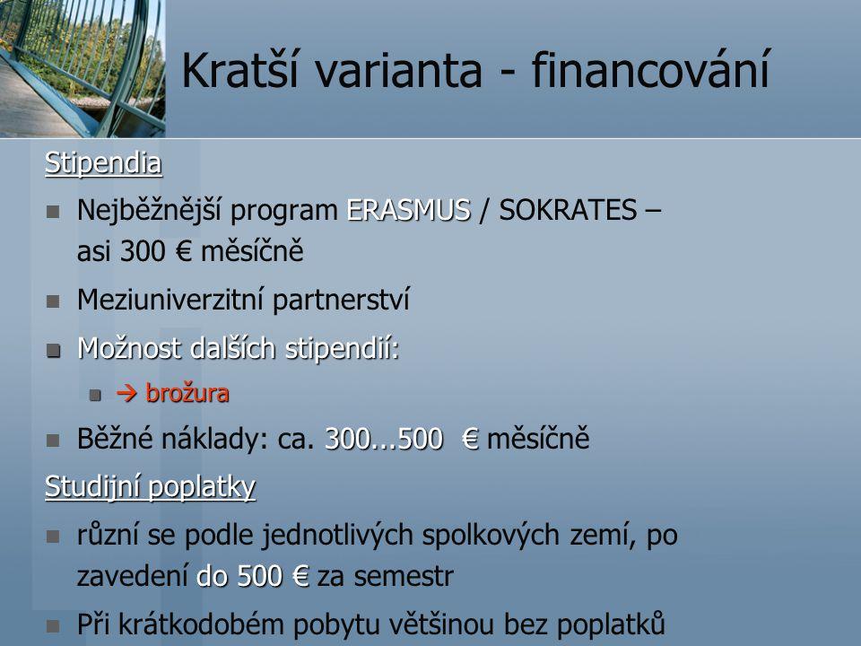 Kratší varianta - financování