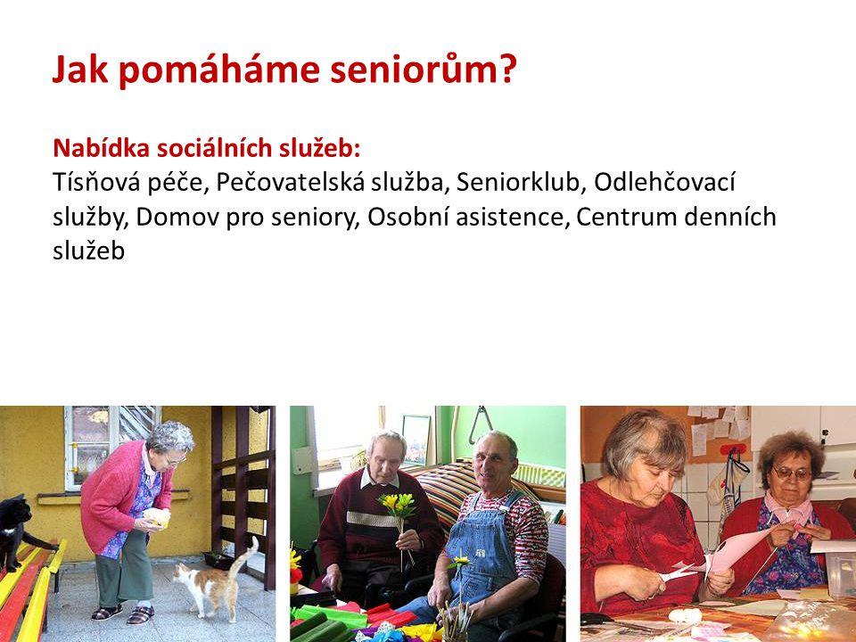 Jak pomáháme seniorům Nabídka sociálních služeb: