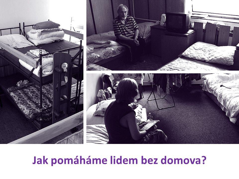 Jak pomáháme lidem bez domova