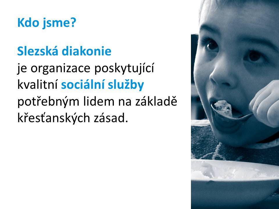 Kdo jsme Slezská diakonie. je organizace poskytující. kvalitní sociální služby. potřebným lidem na základě.