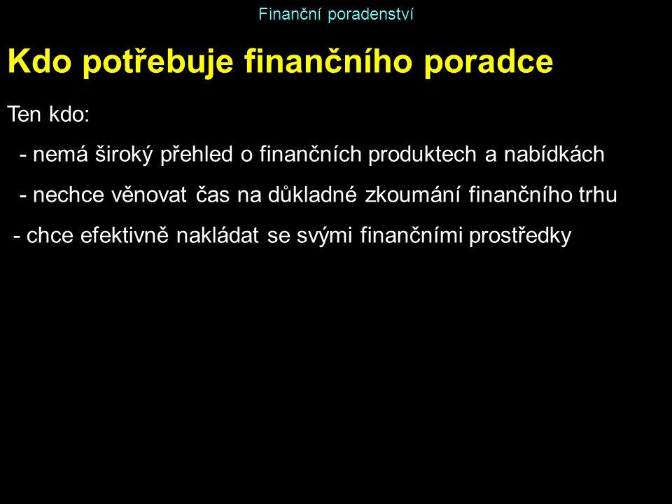 Kdo potřebuje finančního poradce