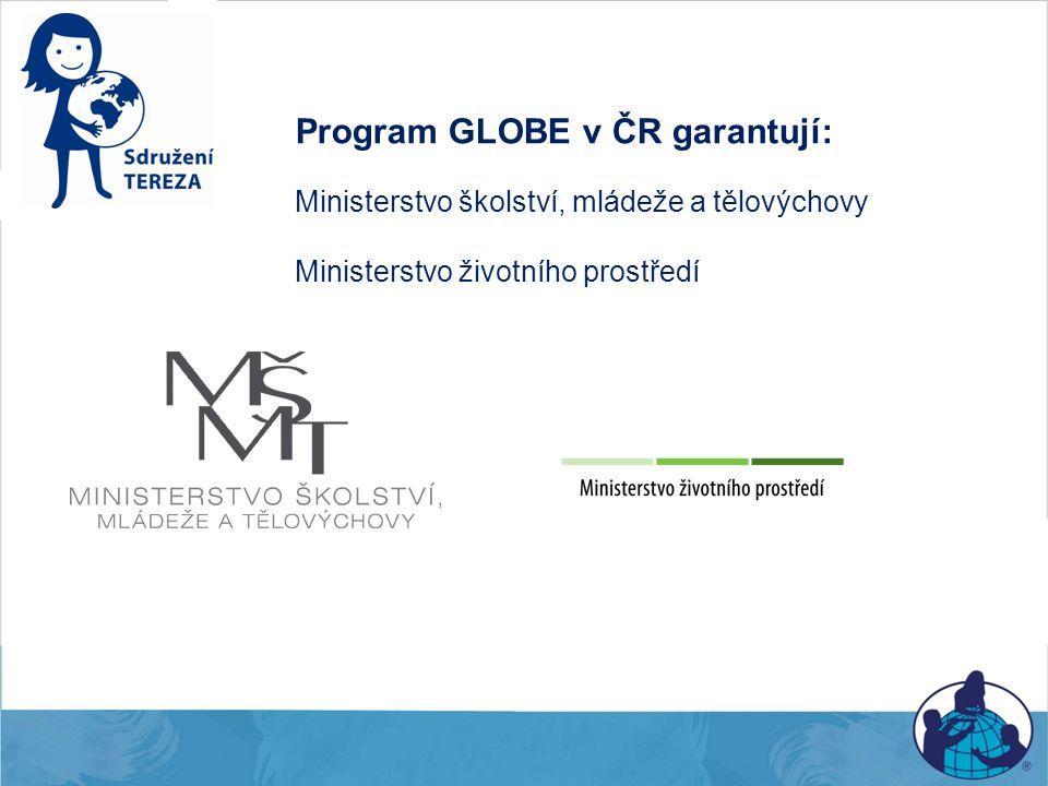 Program GLOBE v ČR garantují:
