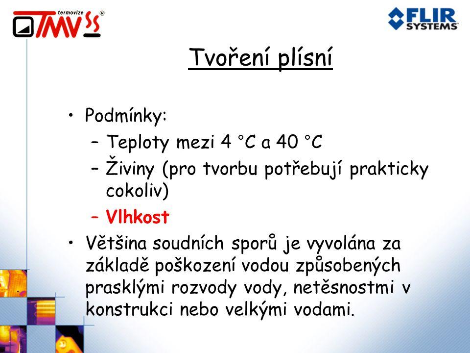 Tvoření plísní Podmínky: Teploty mezi 4 °C a 40 °C
