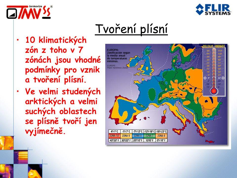 Tvoření plísní 10 klimatických zón z toho v 7 zónách jsou vhodné podmínky pro vznik a tvoření plísní.