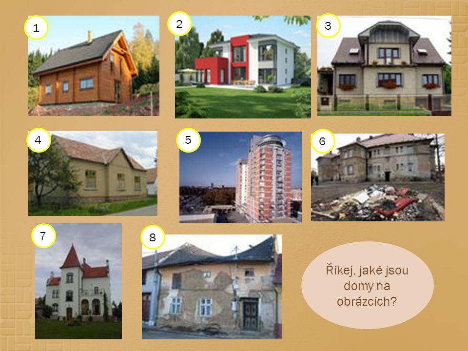 Říkej, jaké jsou domy na obrázcích