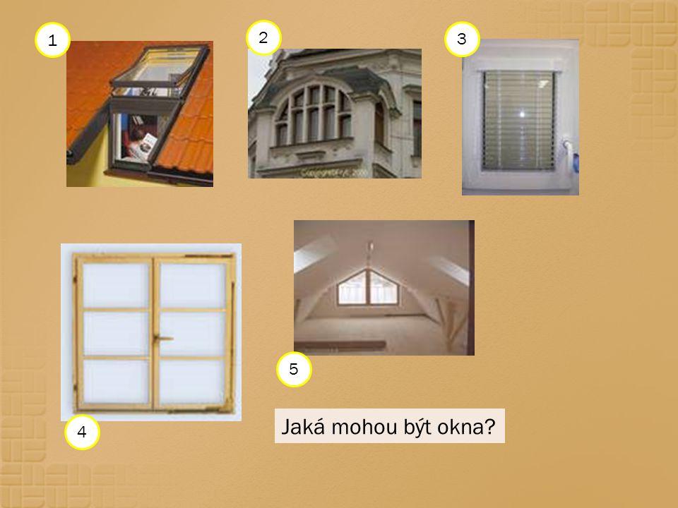 1 2 3 5 Jaká mohou být okna 4
