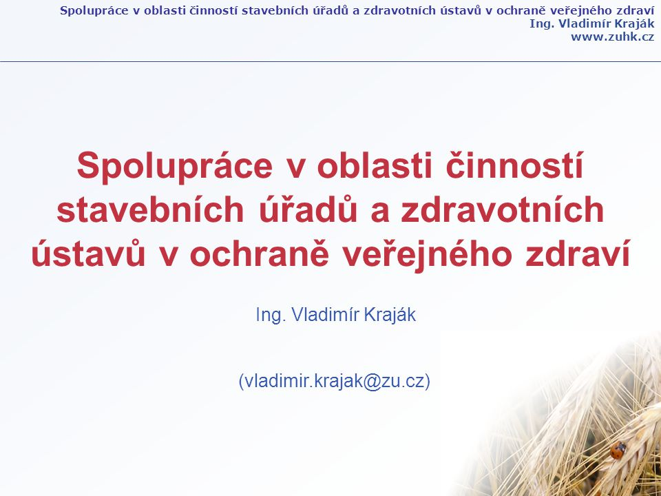 (vladimir.krajak@zu.cz)