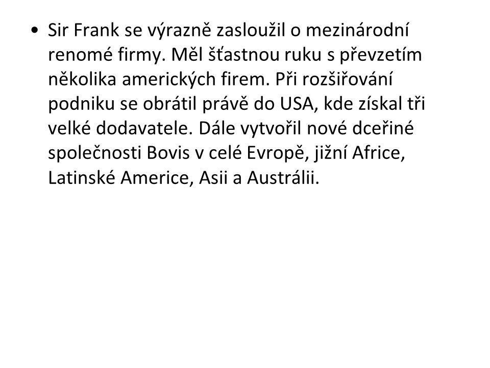 Sir Frank se výrazně zasloužil o mezinárodní renomé firmy