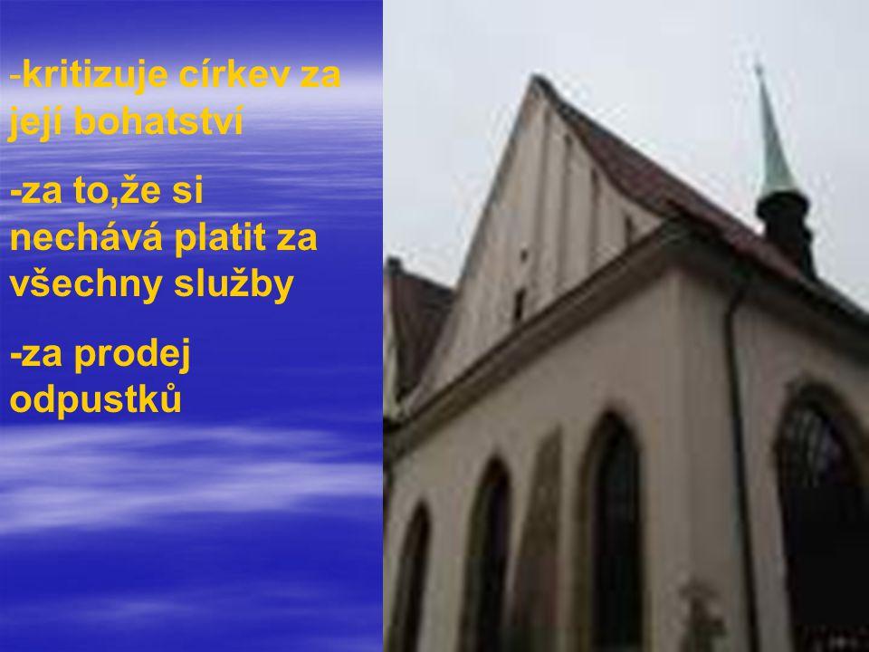 kritizuje církev za její bohatství