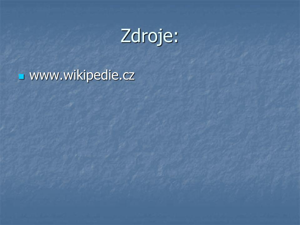 Zdroje: www.wikipedie.cz