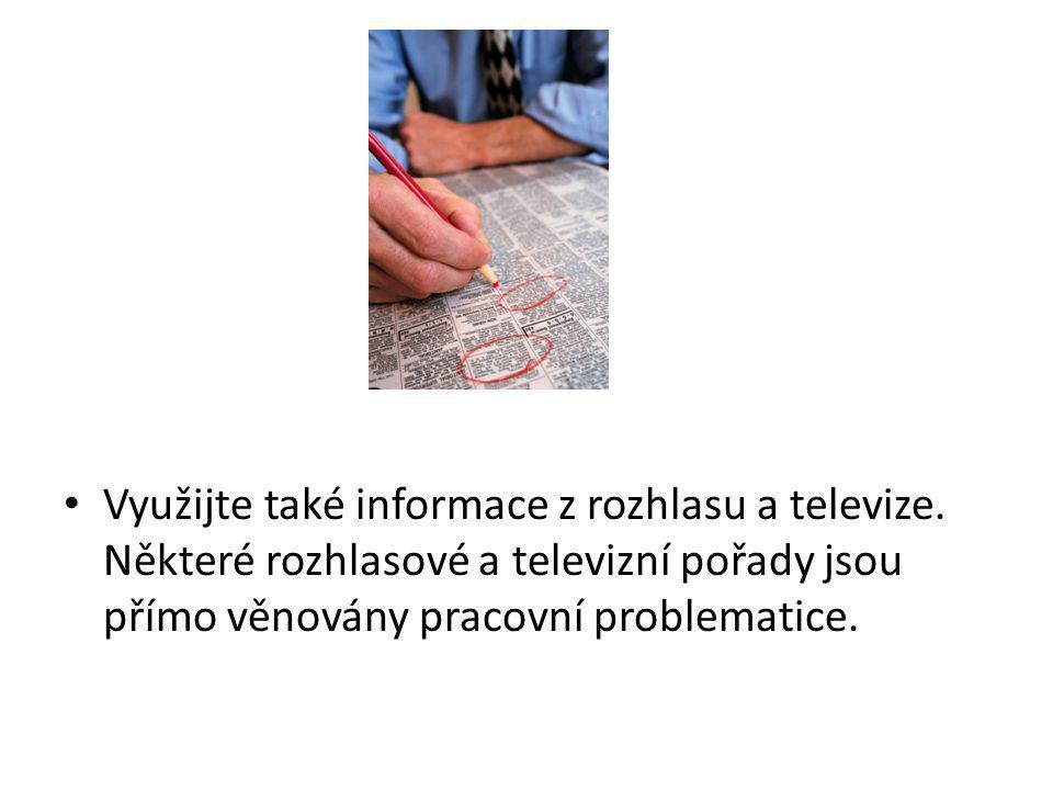 Využijte také informace z rozhlasu a televize