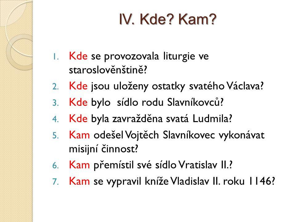 IV. Kde Kam Kde se provozovala liturgie ve staroslověnštině