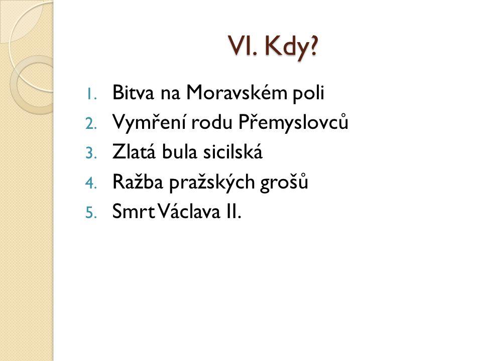 VI. Kdy Bitva na Moravském poli Vymření rodu Přemyslovců