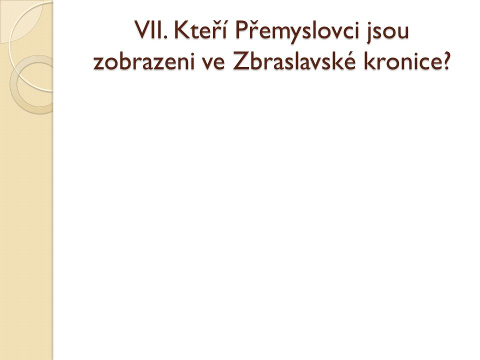 VII. Kteří Přemyslovci jsou zobrazeni ve Zbraslavské kronice