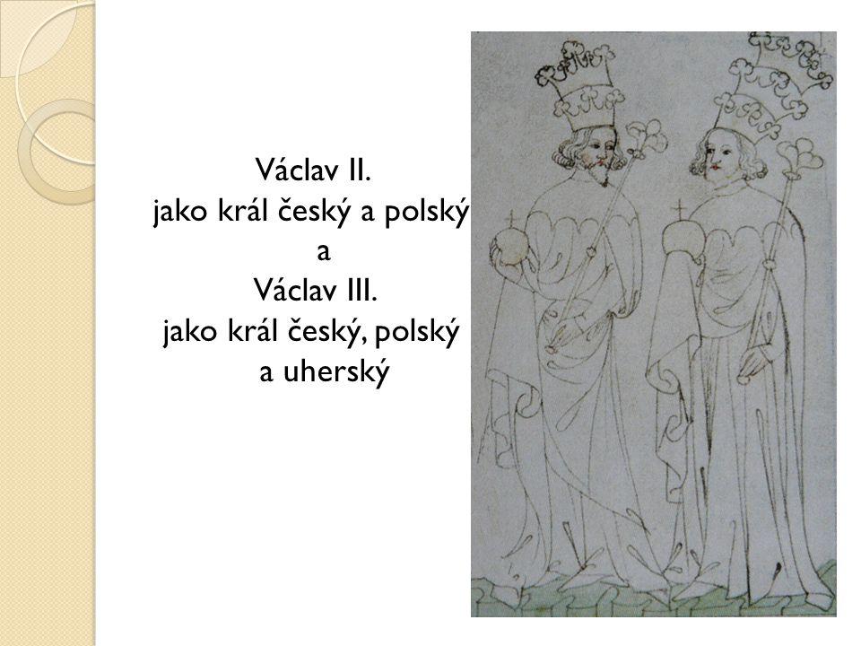 Václav II. jako král český a polský a Václav III
