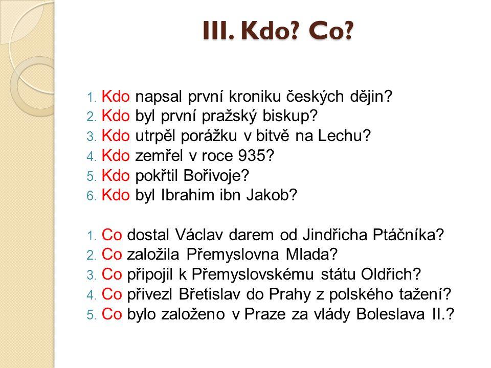 III. Kdo Co Kdo napsal první kroniku českých dějin