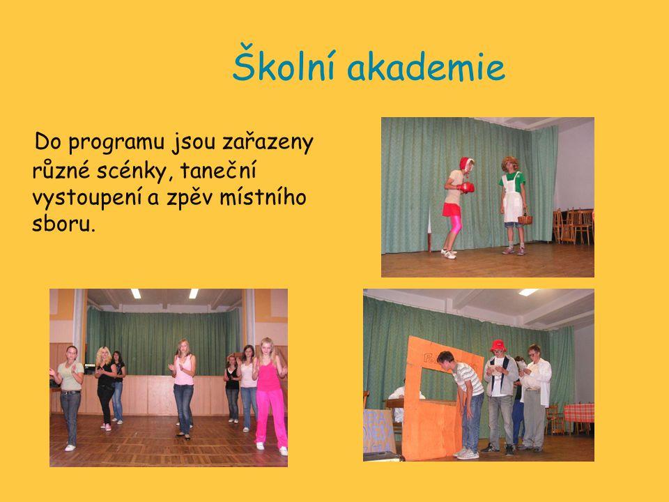 Školní akademie Do programu jsou zařazeny různé scénky, taneční vystoupení a zpěv místního sboru.
