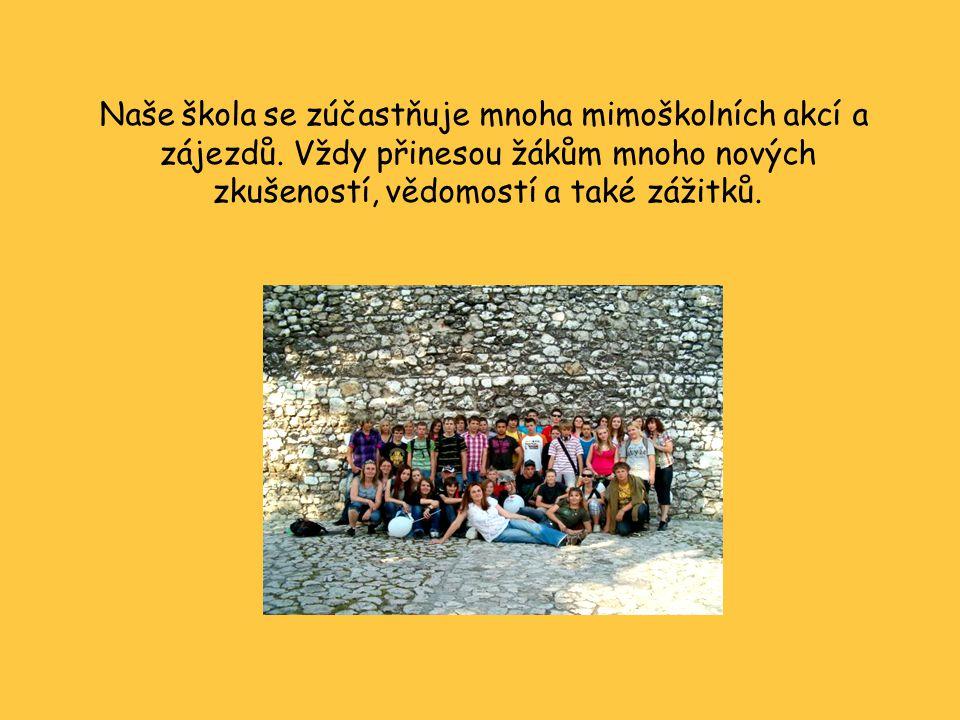 Naše škola se zúčastňuje mnoha mimoškolních akcí a zájezdů