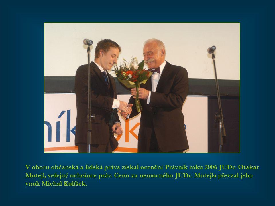 V oboru občanská a lidská práva získal ocenění Právník roku 2006 JUDr