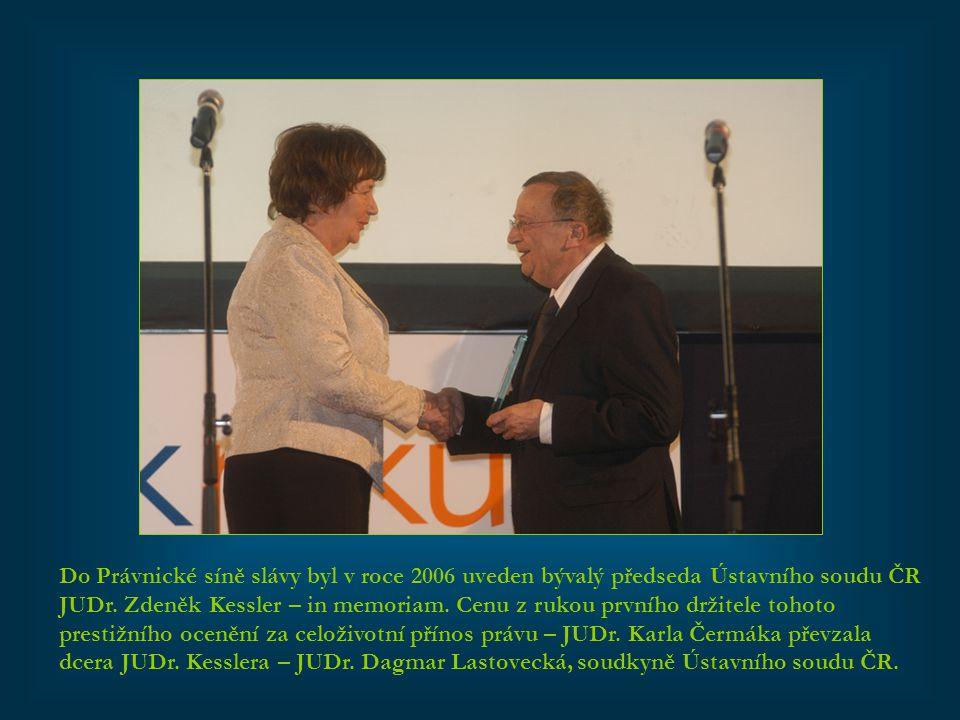 Do Právnické síně slávy byl v roce 2006 uveden bývalý předseda Ústavního soudu ČR JUDr.